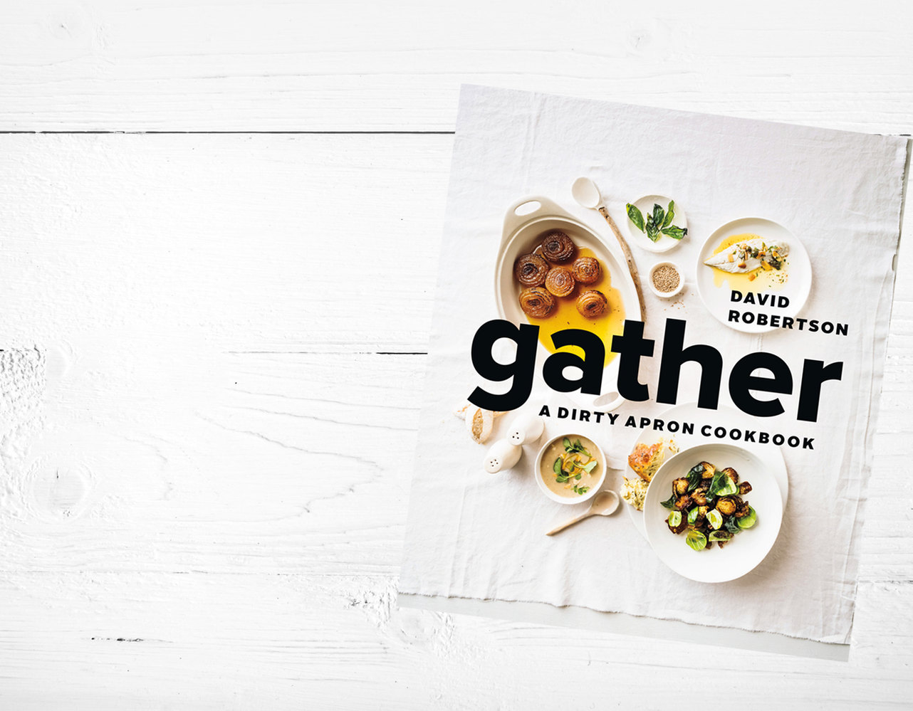 NEW: GATHER - THE DIRTY APRON'S 2ND COOKBOOK
